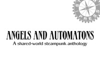 Angels and Automatons – NZ Steampunk Anthology