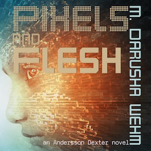Pixels and Flesh Now Available on Audible